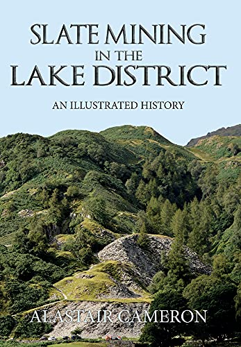 9781445651309: Slate Mining in the Lake District: An Illustrated History