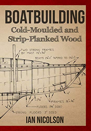 9781445651668: Boatbuilding: Cold-Moulded and Strip-Planked Wood