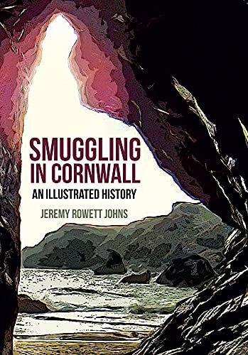Smuggling in Cornwall: An Illustrated History (Paperback)
