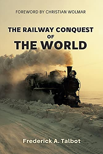 9781445652214: The Railway Conquest of the World