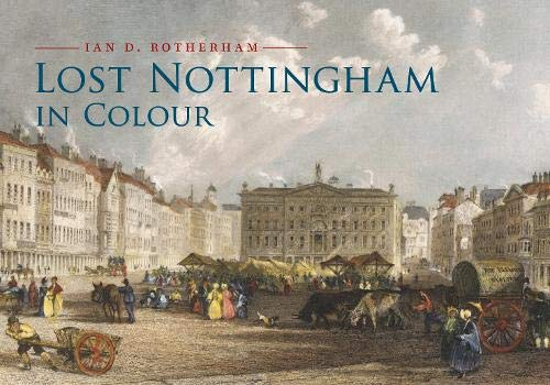 9781445653396: Lost Nottingham in Colour