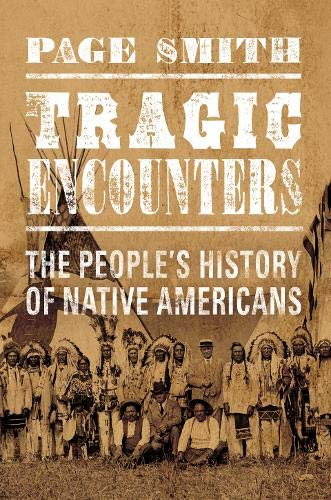 9781445654027: Tragic Encounter: The People's History of Native Americans