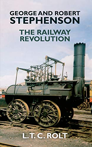 9781445655215: George and Robert Stephenson: The Railway Revolution