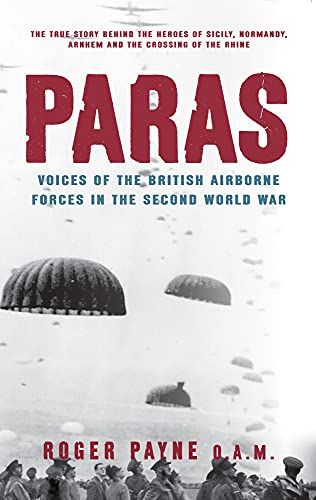9781445655291: Paras: Voices of the British Airborne Forces in the Second World War