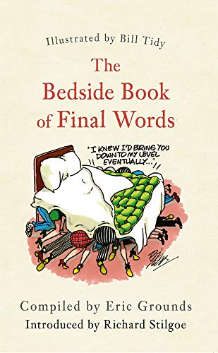 9781445655314: The Bedside Book of Final Words