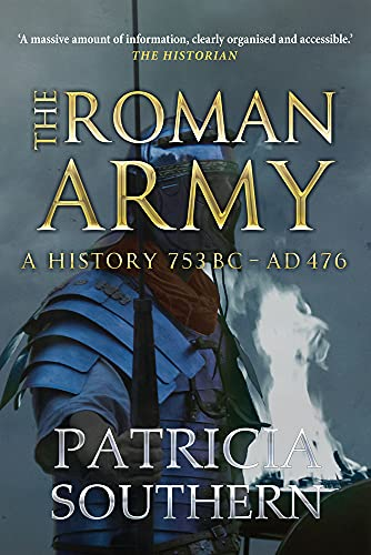 9781445655338: The Roman Army: A History 753BC-AD476