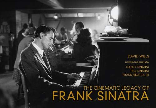 9781445655772: The Cinematic Legacy of Frank Sinatra