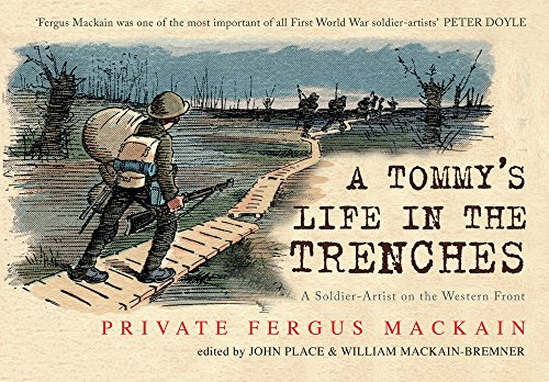 9781445658292: A Tommy's Life in the Trenches: A Soldier-Artist on the Western Front