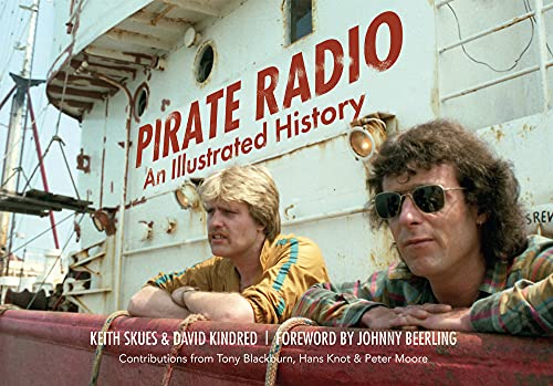 Pirate Radio: An Illustrated History: Skues, Keith