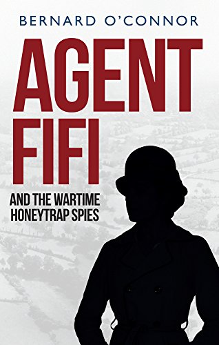 9781445660189: Agent Fifi and the Wartime Honeytrap Spies