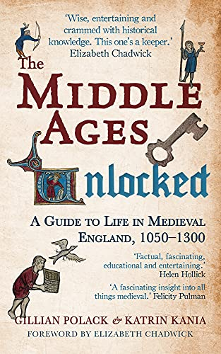 9781445660219: The Middle Ages Unlocked: A Guide to Life in Medieval England, 1050-1300