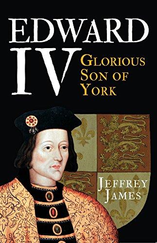 9781445660257: Edward IV: Glorious Son of York