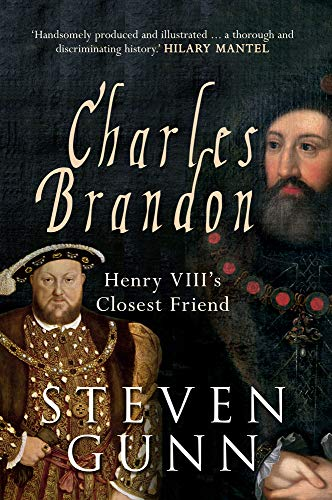 9781445660318: Charles Brandon: Henry VIII's Closest Friend