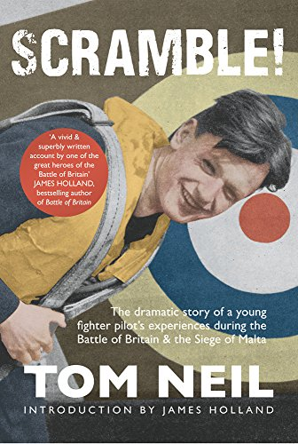 9781445660332: Scramble: The Dramatic Story of a Young Fighter Pilot's Experiences During the Battle of Britain & the Siege of Malta