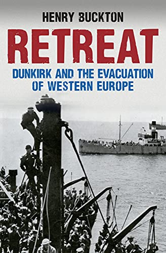 9781445664828: Retreat: Dunkirk and the Evacuation of Western Europe