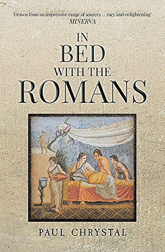 9781445666730: In Bed with the Romans