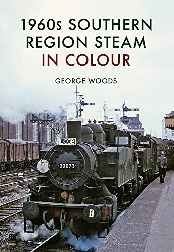 9781445668222: 1960s Southern Region Steam in Colour