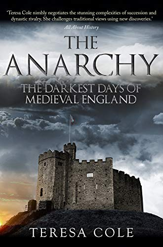 9781445678498: The Anarchy: The Darkest Days of Medieval England