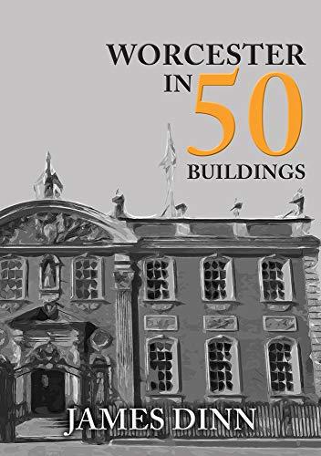 9781445680514: Worcester in 50 Buildings