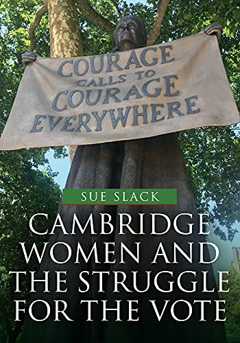 9781445685496: Cambridge Women and the Struggle for the Vote
