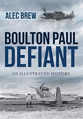 9781445687148: Boulton Paul Defiant: An Illustrated History