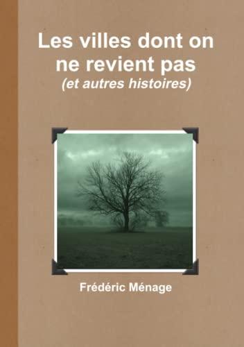 9781445700892: Les villes dont on ne revient pas (French Edition)
