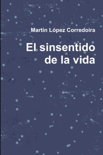9781445702926: El sinsentido de la vida (Spanish Edition)