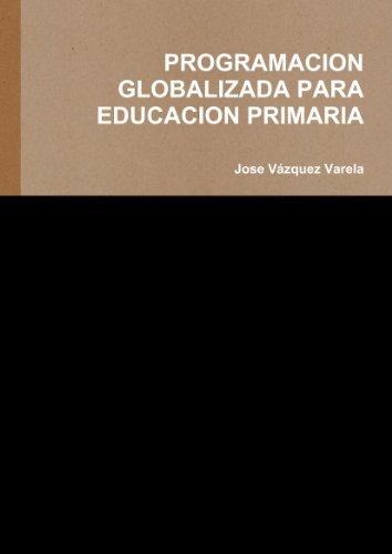 9781445712208: PROGRAMACION GLOBALIZADA PARA EDUCACION PRIMARIA - 9781445712208