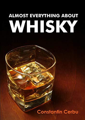 9781445712512: Almost Everything About Whisky