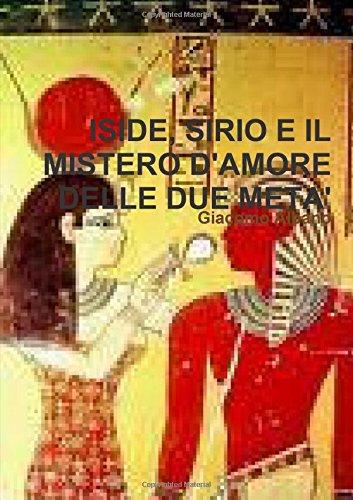 9781445730677: Iside, Sirio E Il Mistero D'amore Delle Due Meta' (Italian Edition)