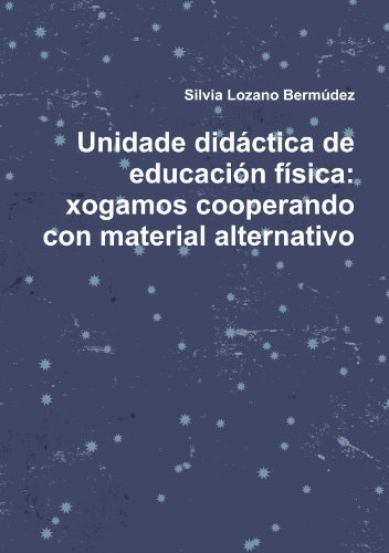 Unidade didáctica de educación física: xogamos cooperando: Silvia Lozano Bermúdez
