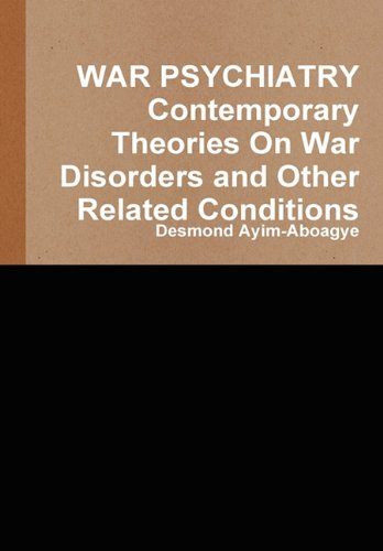 9781445733371: WAR PSYCHIATRY Contemporary Theories On War Disorders and Other Related Conditions