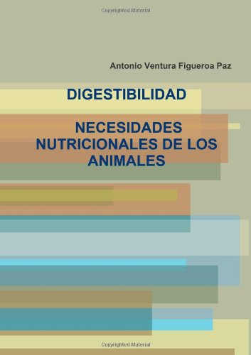 9781445744919: Digestibilidad. Necesidades Nutricionales de los Animales (Spanish Edition)