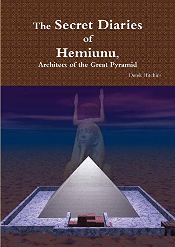 9781445748245: The Secret Diaries of Hemiunu, Architect of the Great Pyramid