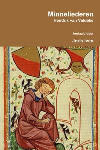Minneliederen Hendrik van Veldeke hertaald (Dutch Edition): Iven, Joris