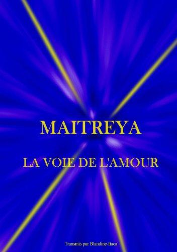 9781445754475: MAITREYA La Voie de l'Amour