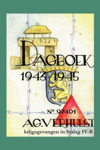 Dagboek 1943-1945 - Krijgsgevangen in Stalag IV-B: A.G. Verhulst