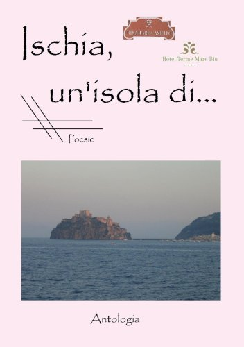 Ischia, un'isola di. . . (Italian Edition) (1445761890) by Bruno, .