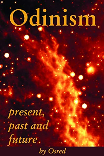 Odinism: present, past and future: Osred, .