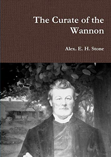 The Curate of the Wannon: Alex. E. H. Stone