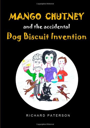 9781445772653: Mango Chutney & The Accidental Dog Biscuit Invention