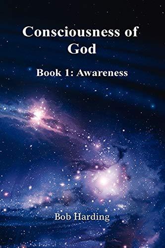 Consciousness of God: Bob Harding