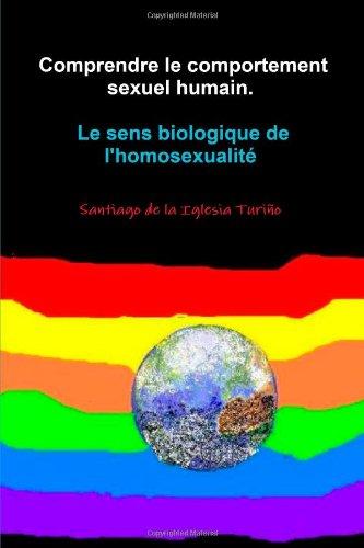 9781445774886: Comprendre le comportement sexuel humain. Le sens biologique de l'homosexualité (French Edition)