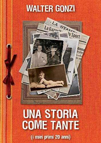Una storia come tante Italian Edition: Walter Gonzi