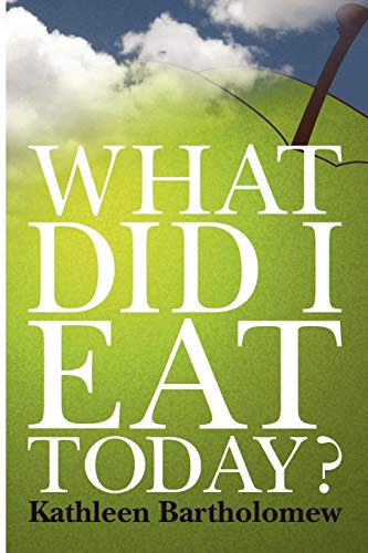 9781445798585: What Did I Eat Today?