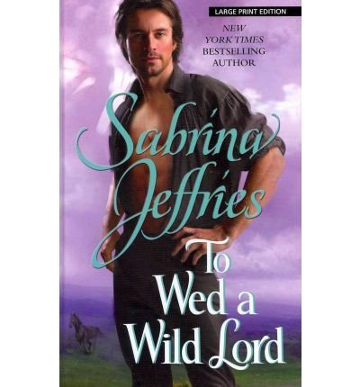To Wed a Wild Lord (1445823535) by Jeffries, Sabrina