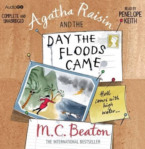 9781445824758: Agatha Raisin and the Day the Floods Came (BBC Audio)