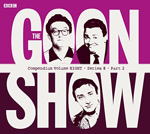The Goon Show Compendium: Spike Milligan, Spike Milligan, Harry Secombe, Peter Sellers
