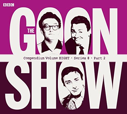 9781445825601: The Goon Show Compendium, Vol. 8, Series 8, Part 2