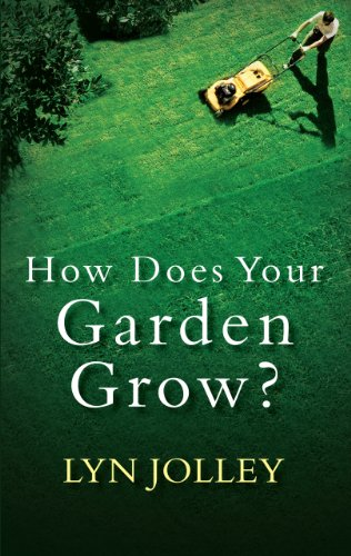 How Does Your Garden Grow?: Jolley, Lyn